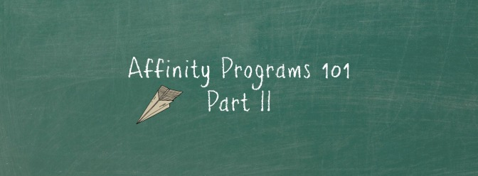 Affinity Programs 101 – Part II