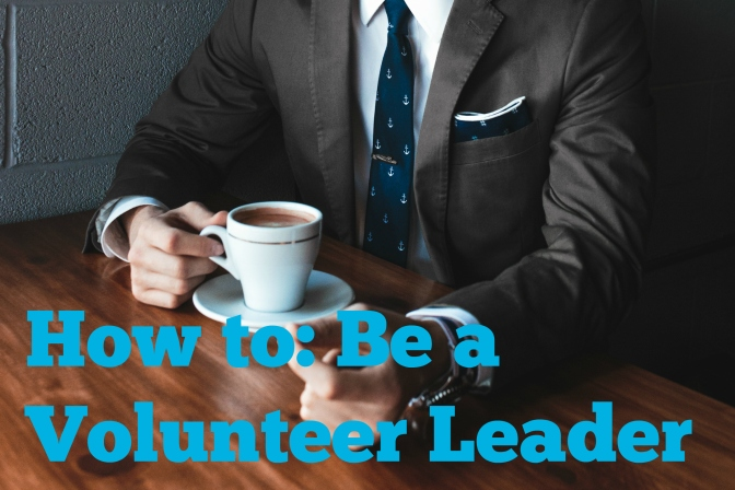 How To:  Be a Volunteer Leader